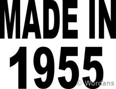 1955-yes i was-my birthday is in december-so made in 55