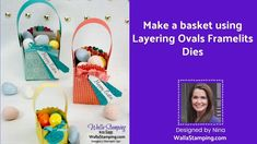 Make A Basket Using Layering Ovals Framelits Dies