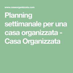 Planning settimanale per una casa organizzata - Casa Organizzata