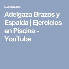 Adelgaza Brazos y Espalda | Ejercicios en Piscina - YouTube #adelgazarbrazos