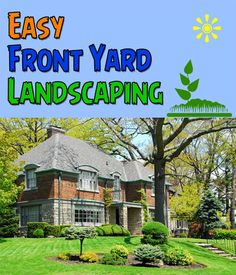 DIY Landscaping: You can have front yard landscaping done that will take minimal work to keep looking fantastic all year round. No1600-7