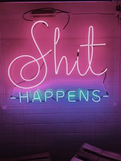 Shit happens neon sign - Words to live by Lettering, Typography Design, Neon Quotes, Edgy Quotes, Neon Words, Neon Aesthetic, Neon Lighting, Wall Collage, Life Quotes