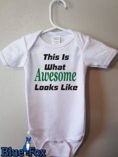 Baby Bodysuit This is what Awesome looks like by BlueFoxApparel, $14.99