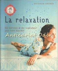 La Relaxation - Sarah Brewer Relax, Cover, Books, Movie Posters, Medicine, Exercise, Libros, Book, Film Poster