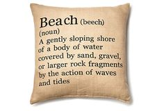 """Jute 18x18 Pillow, Beach on OneKingsLane.com  This pillow is beautifully printed with the official definition of """"beach""""; let it serve as a reminder of your own shorefront memories and experiences."""