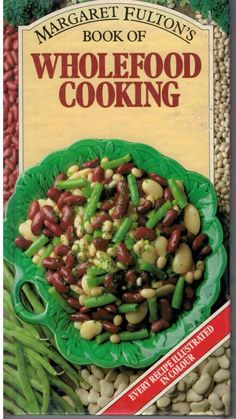 Wholefood Cooking by Margaret Fulton FREE AUS POST used illustrated hardcover Fulton, Green Beans, Whole Food Recipes, Cook Books, Mint, Vegetables, Cooking, Free, Ebay
