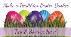 Make a Healthier Easter Basket and Save!
