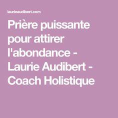 Prière puissante pour attirer l'abondance - Laurie Audibert - Coach Holistique