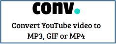 """Pour télécharger une vidéo Youtube  en MP3  (musique) en MP4 (vidéo) en extraire un gif animé  (GIF) mettre """"conv"""" avant youtube dans l'url (barre d'adresse)"""
