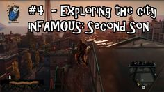 Belcoot Plays: inFAMOUS: Second Son - #4 Exploring The City