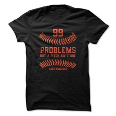 99 problems but a pitch aint one San Francisco T-Shirts, Hoodies. CHECK PRICE…