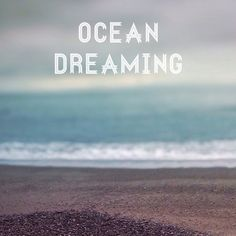 ocean dreaming, seascape photo, beach decor, wall art sayings, landscape photo, ocean photography, typography print, inspirational quote by HolgaJen on Etsy