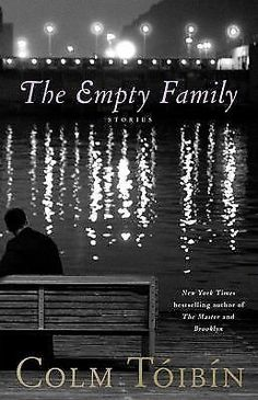 The Empty Family : Stories by Colm Tóibín (2011, Hardcover)