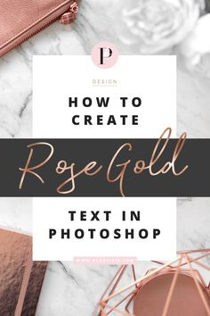 How to create rose gold or metallic foil text with Photoshop | Easy step-by-step tutorial | blogpixie.com/