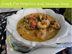 Simple Fare, Fairly Simple: Crock Pot Tortellini Sausage Soup