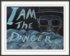 I Am The Danger Framed Print By Wayne Enslow Artwork Prints, Framed Prints, Acrylic Paintings, Prints For Sale, Great Artists, Greeting Cards, Tapestry, Movie Posters, Design