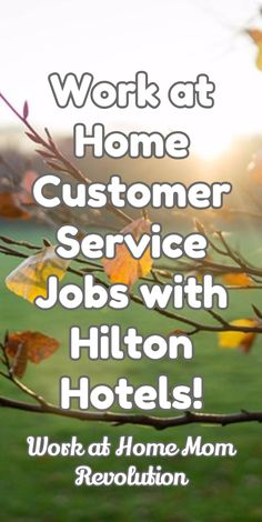 Work at Home Customer Service Jobs with Hilton Hotels! / Work at Home Mom Revolution