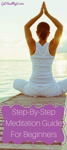 A Step - By - Step Meditation Guide For Beginners