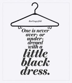 the virtues of a little black dress - Karl Lagerfeld