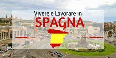 Vivere in Spagna: guida completa per trasferirsi e lavorare in Spagna