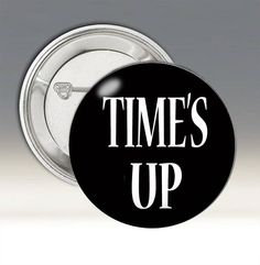 Time's Up Button Time's Up Movement Button