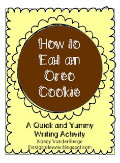 How to Eat an Oreo Cookie - free writing activity from First Grade Wow