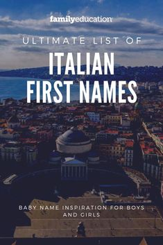 Looking for unique baby name inspiration? These Italian first names for boys and irls can help! #babyname #Italiannames #uniquenames