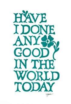 Have I Done Any Good in Turquoise. print via Etsy.