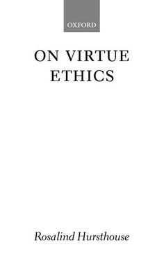 I need help with a philosophy paper about virtue ethics theory.?