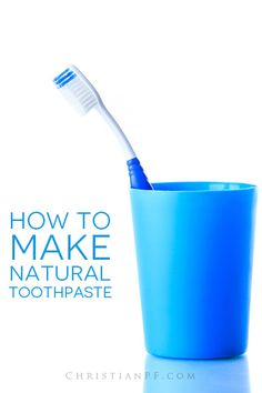 how to make natural #toothpaste #recipe http://christianpf.com/how-to-make-natural-toothpaste/