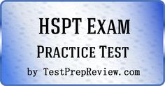 Free HSPT Practice Test Questions by TestPrepReview.  Be prepared for your HSPT test.