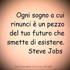 Steve Jobs, Motivational Quotes, Inspirational Quotes, Italian Quotes, Magic Words, Tumblr Quotes, Cute Quotes, Sentences, Quotations