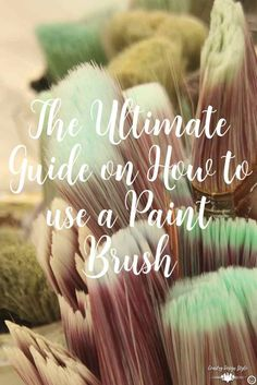 The ultimate guide on how to use a paint brush tips. Pin this to refer to before your next paint DIY project | Country Design Style | countrydesignstyle.com #paintbrushtips #paintbrushes