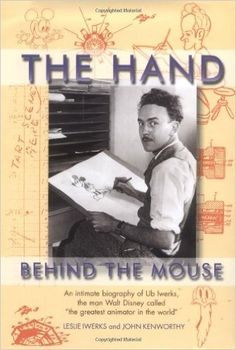 The Hand Behind the Mouse : An Intimate Biography of Ub Iwerks: John Kenworthy: 9780786853205: Amazon.com: Books
