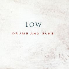 Low - Drums and guns (CD) - Sub pop, 2007 #ahorasonando #nowplaying