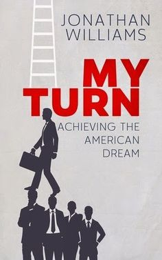 Chosen By You Book Club: Book Blast & Giveaway: My Turn - Achieving The American Dream by Jonathan Williams