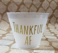 Friendsgiving Cups Thankful AF Thanksgiving by SunandStarsEvents