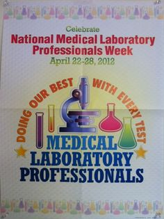National Medical Laboratory Professionals Week - April 22-28, 2012 - What a Success!