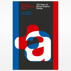 100 Years of Swiss Graphic Design takes a fresh look at Swiss typography & photo-graphics, posters, corporate image design, book design, journalism & typefaces Graphisches Design, Buch Design, Swiss Design, Design Logos, Design Graphique, Art Graphique, Max Bill, Lettering, Japanese Graphic Design