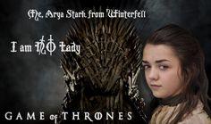 """I am no lady!"" Arya"