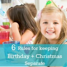 Birthday in December: Our 6 rules for keeping a birthday and Christmas separate.