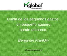 """""""Cuida de los pequeños gastos, un pequeño agujero hunde un barco"""" Benjamin Franklin #FrasesDemarketing #MarketingRazonable"""