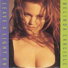 Leave A Light On 1989 Single By Belinda Carlisle Belinda Carlisle Carlisle Celebrities