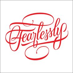 Fearlessly - Handlettered and digitized for use in a printed invitation card