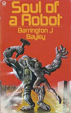 """by Barrington J. Cover art by Bob Layzell. """"Robots have no soul, everyone knows that, but Jasperodus cannot accept it: either he is a human at heart or there's a disastrous fault in his programming. Fantasy Books, Sci Fi Fantasy, Classic Sci Fi Books, 70s Sci Fi Art, Science Fiction Books, Fiction Novels, Star Images, Retro Futurism, Book Art"""