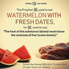 "Ramadanreminders watermelon with dates — — Narrated by 'Aishah: ""The Prophet (ﷺ) would eat melon with fresh dates."" [Jami` at-Tirmidhi… Islamic Qoutes, Islamic Teachings, Islamic Messages, Muslim Quotes, Islamic Inspirational Quotes, Religious Quotes, Hindi Quotes, Islamic Prayer, Islamic Dua"