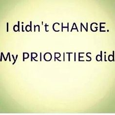 My priorities did !