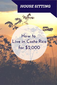 How we lived for a year in Costa Rica and paid only $2,000 in rent http://www.twoweeksincostarica.com/how-to-live-in-costa-rica-for-2000/ #CostaRica #housesitting
