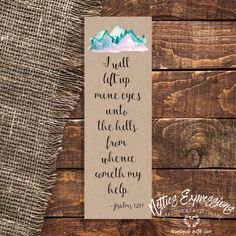 I will lift up mine eyes - Bookmark Sympathy Cards, Greeting Cards, Tag Design, Pallet Signs, Special Characters, Paper Gifts, Handmade Wooden, Seasonal Decor, Wooden Signs