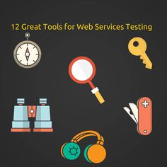 12 Great Web Service Testing Tools